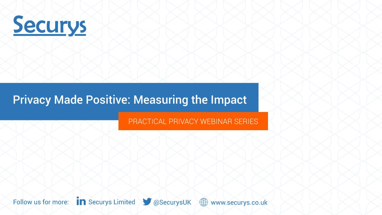 Privacy Made Positive: Measuring the impact